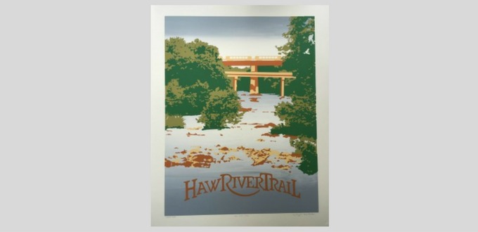"photo of the silk screened art poster depicting a view of the Haw River from Red Slide Park with the text ""Haw River Trail"" at the bottom"